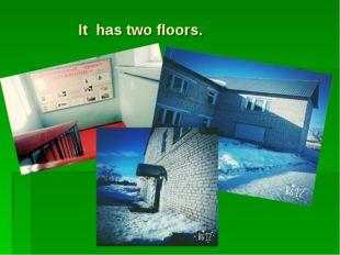 It has two floors.