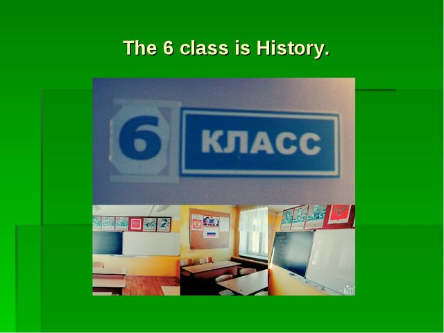 The 6 class is History.