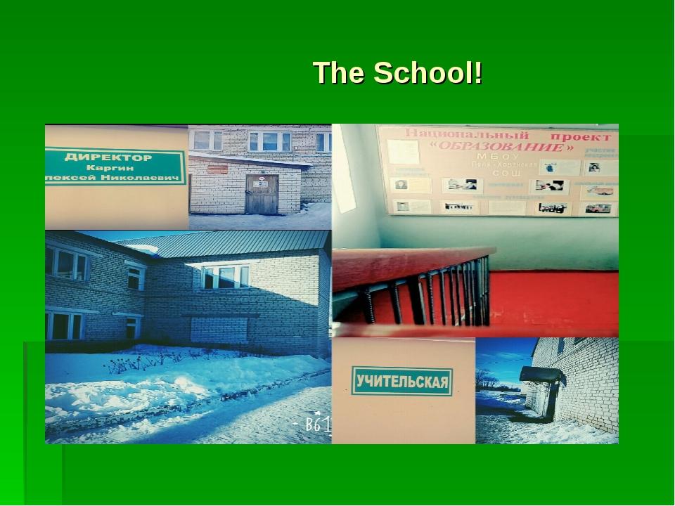 The School!