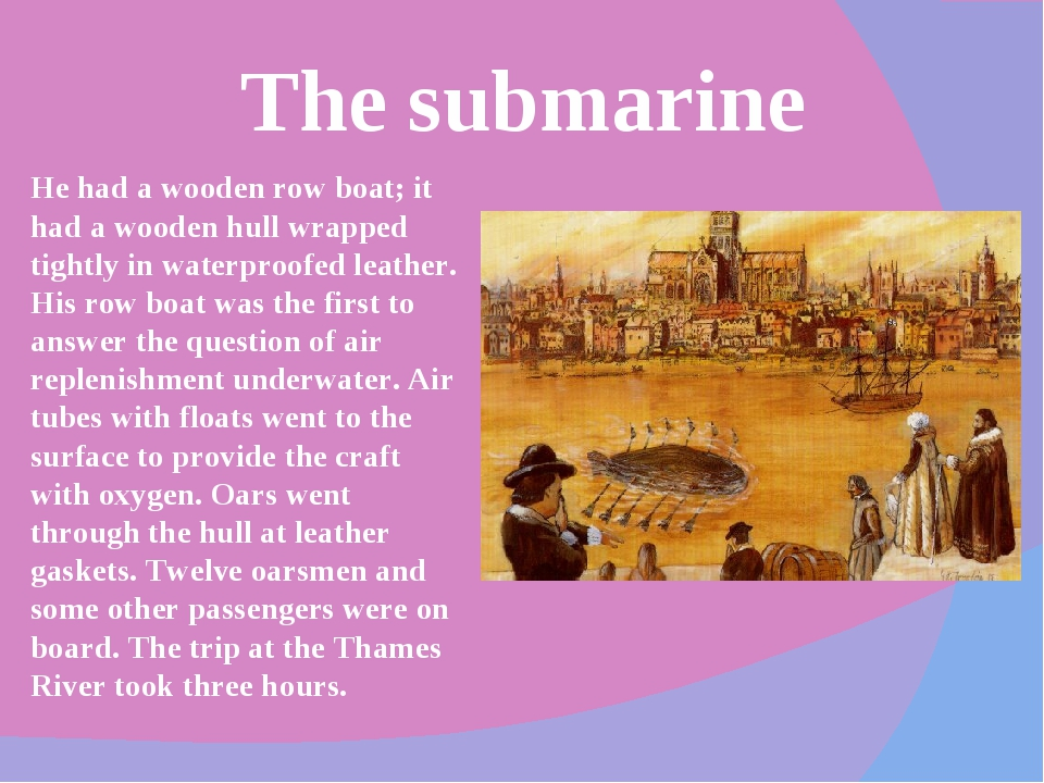 The submarine He had a wooden row boat; it had a wooden hull wrapped tightly...