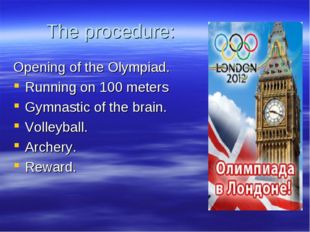 The procedure: Opening of the Olympiad. Running on 100 meters Gymnastic of th