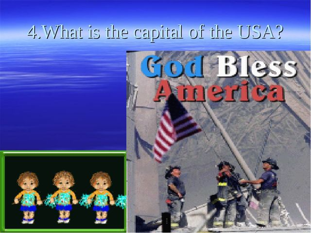 4.What is the capital of the USA?