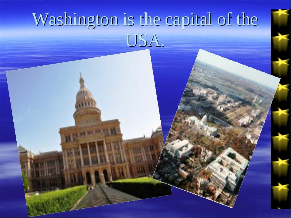 Washington is the capital of the USA.