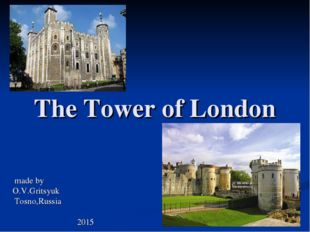 The Tower of London made by O.V.Gritsyuk Tosno,Russia 2015
