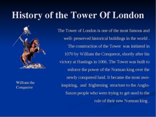History of the Tower Of London The Tower of London is one of the most famous