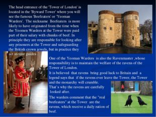 One of the Yeoman Warders is also the Ravenmaster ,whose responsibility is to