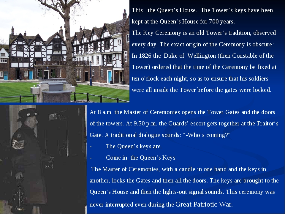This the Queen's House. The Tower's keys have been kept at the Queen's House...