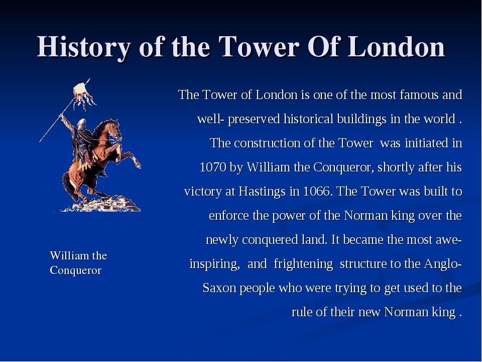History of the Tower Of London The Tower of London is one of the most famous...