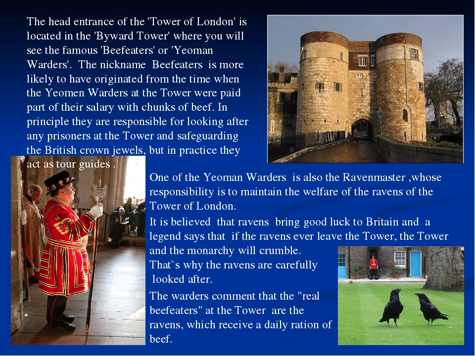 One of the Yeoman Warders is also the Ravenmaster ,whose responsibility is to...