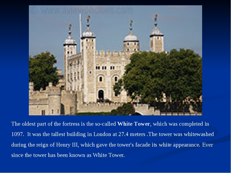 The oldest part of the fortress is the so-called White Tower, which was compl...