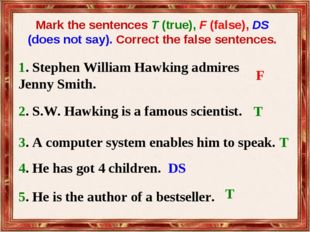 5. He is the author of a bestseller. Mark the sentences T (true), F (false),