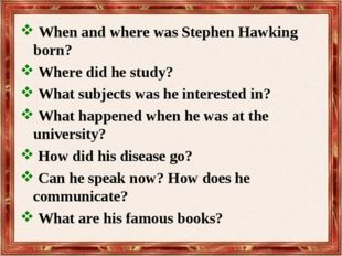 When and where was Stephen Hawking born? Where did he study? What subjects w
