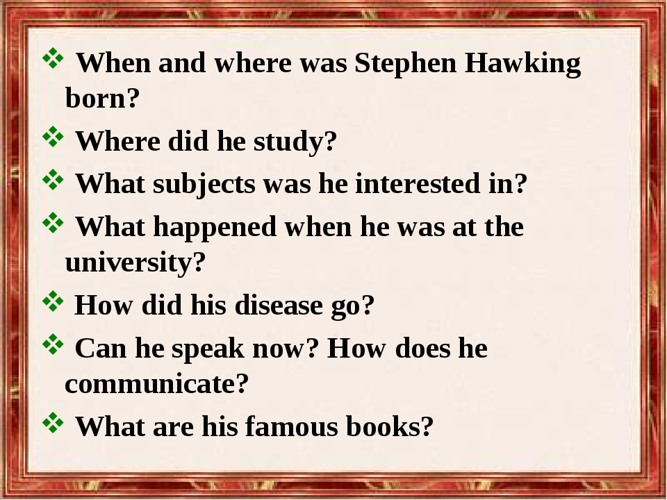 When and where was Stephen Hawking born? Where did he study? What subjects w...
