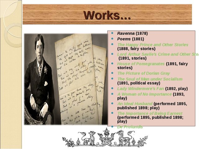Works… Ravenna (1878) Poems (1881) The Happy Prince and Other Stories (1888,...