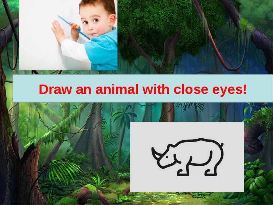 Draw an animal with close eyes!