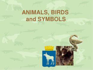 ANIMALS, BIRDS and SYMBOLS