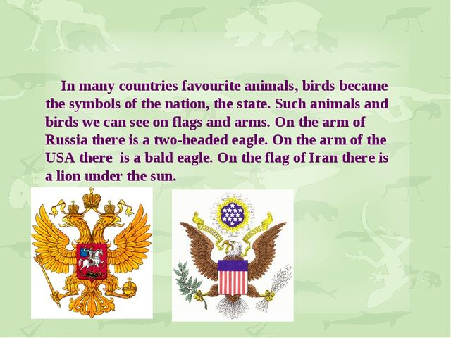 In many countries favourite animals, birds became the symbols of the nation,...