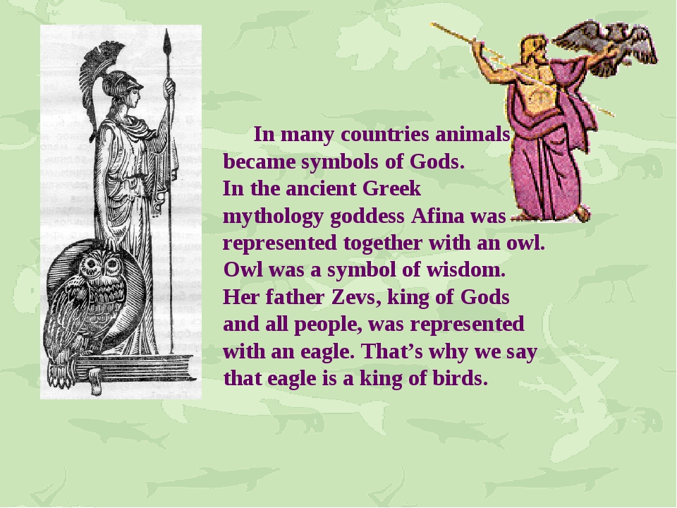 In many countries animals became symbols of Gods. In the ancient Greek mytho...