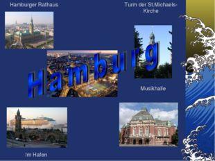 Hamburger Rathaus Im Hafen Turm der St.Michaels-Kirche Musikhalle