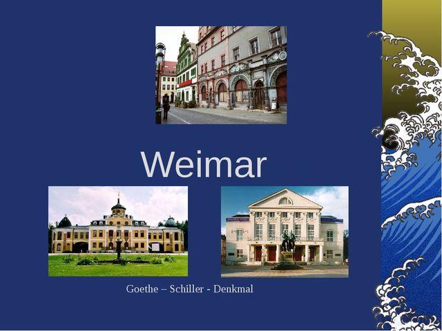 Weimar Goethe – Schiller - Denkmal