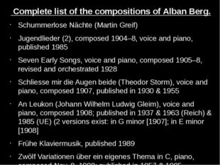 Complete list of the compositions of Alban Berg. Schummerlose Nächte (Martin