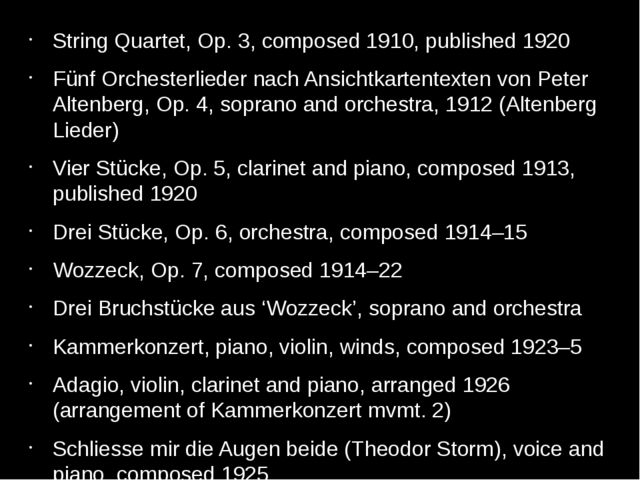 String Quartet, Op. 3, composed 1910, published 1920 Fünf Orchesterlieder nac...