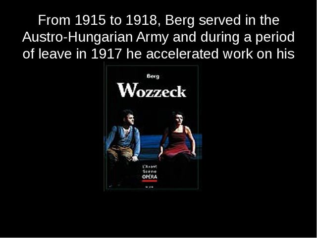 From 1915 to 1918, Berg served in the Austro-Hungarian Army and during a peri...