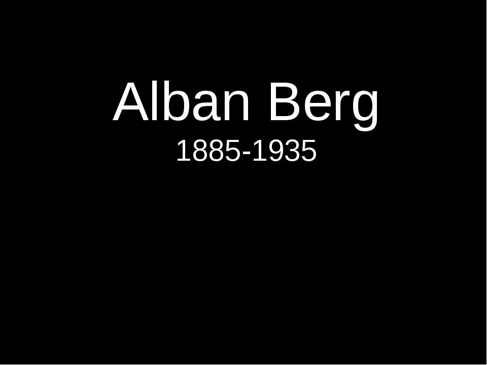 Alban Berg 1885-1935
