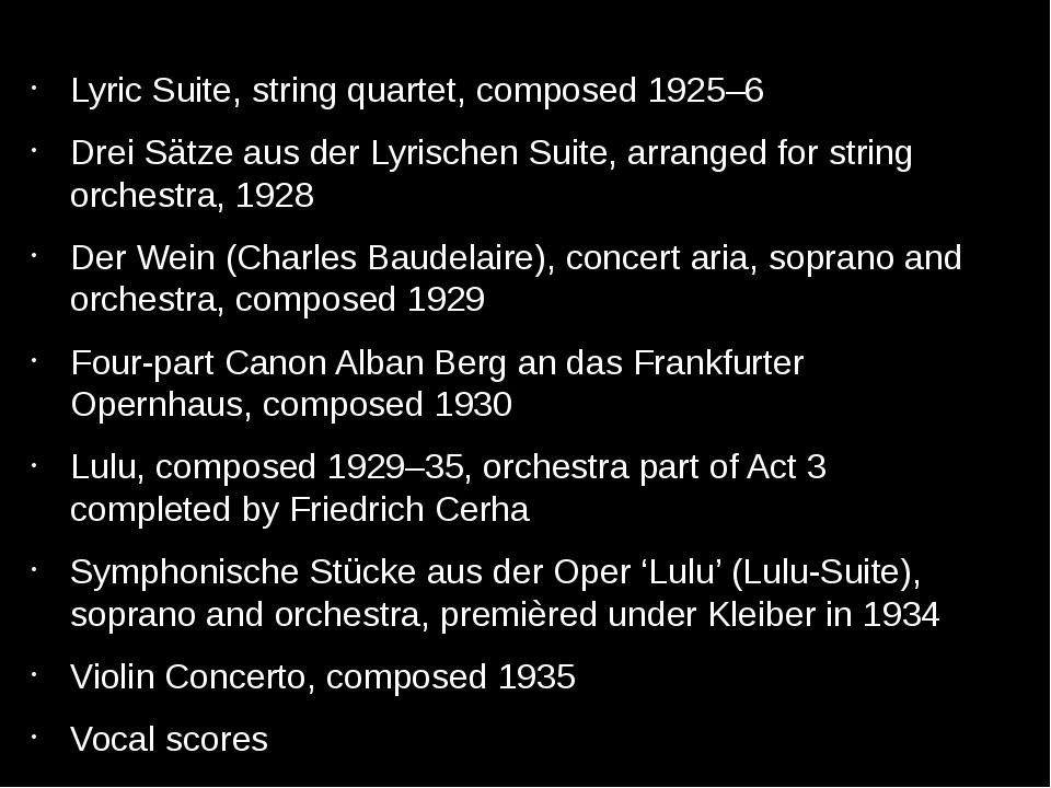 Lyric Suite, string quartet, composed 1925–6 Drei Sätze aus der Lyrischen S...