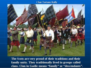 Clan Tartans Rally The Scots are very proud of their traditions and their fam