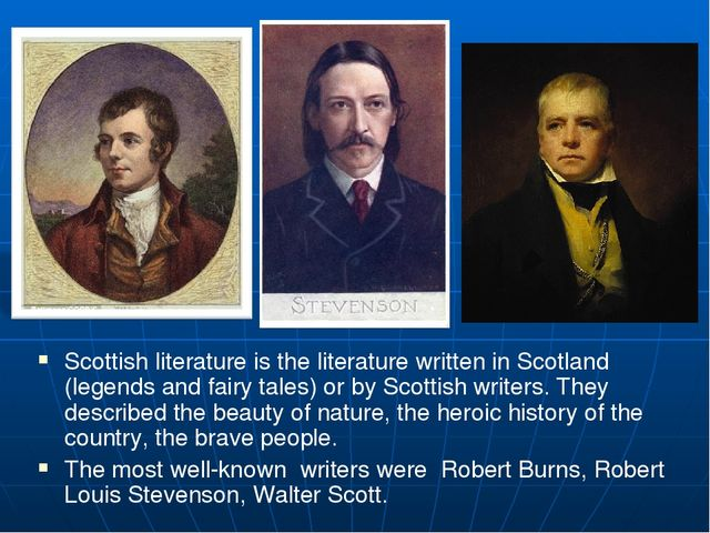 Scottish literature is the literature written in Scotland (legends and fairy...