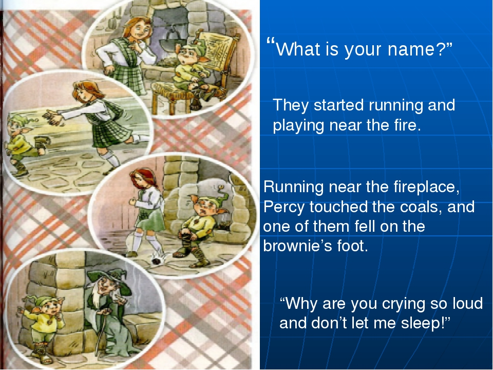 """What is your name?"" They started running and playing near the fire. Running..."
