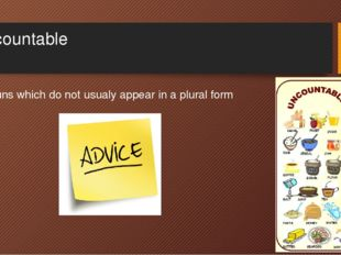 Uncountable Nouns which do not usualy appear in a plural form