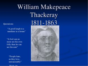 """William Makepeace Thackeray 1811-1863 """"A good laugh is a sunshine in a house"""""""