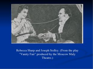 """Rebecca Sharp and Joseph Sedley. (From the play """"Vanity Fair"""" produced by the"""