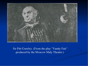 """Sir Pitt Crawley. (From the play """"Vanity Fair"""" produced by the Moscow Maly Th"""