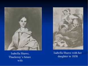 Isabella Shawe, Thackeray's future wife Isabella Shawe with her daughter in 1