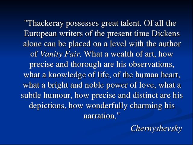 """""""Thackeray possesses great talent. Of all the European writers of the presen..."""