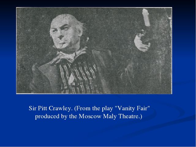 """Sir Pitt Crawley. (From the play """"Vanity Fair"""" produced by the Moscow Maly Th..."""