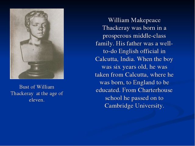 Bust of William Thackeray at the age of eleven. William Makepeace Thackeray w...