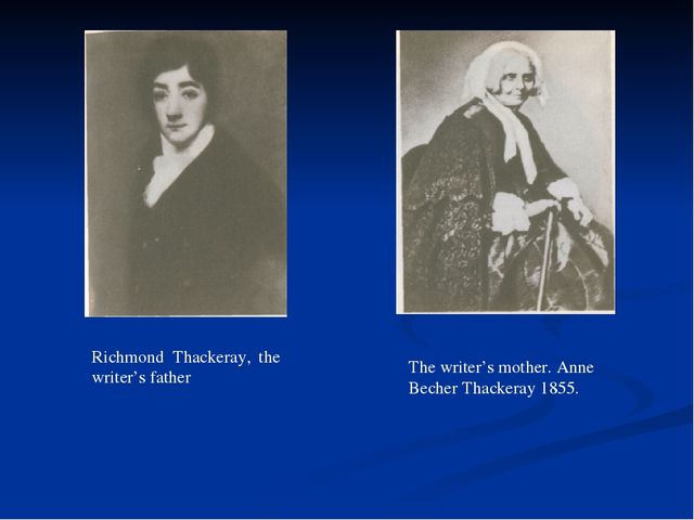 Richmond Thackeray, the writer's father The writer's mother. Anne Becher Thac...