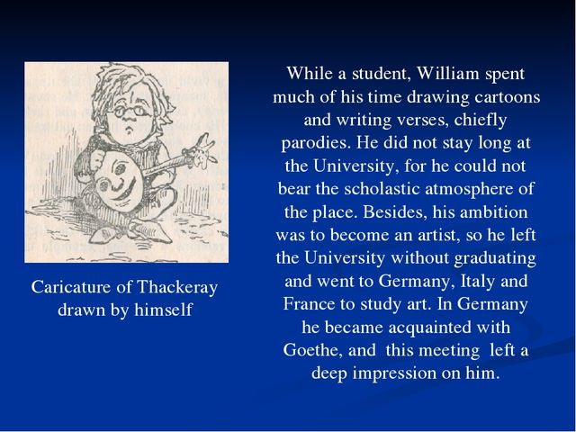 Caricature of Thackeray drawn by himself While a student, William spent much...