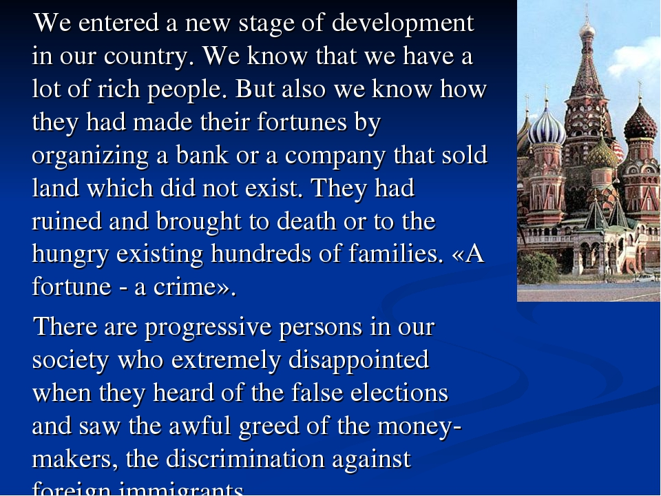 We entered a new stage of development in our country. We know that we have a...
