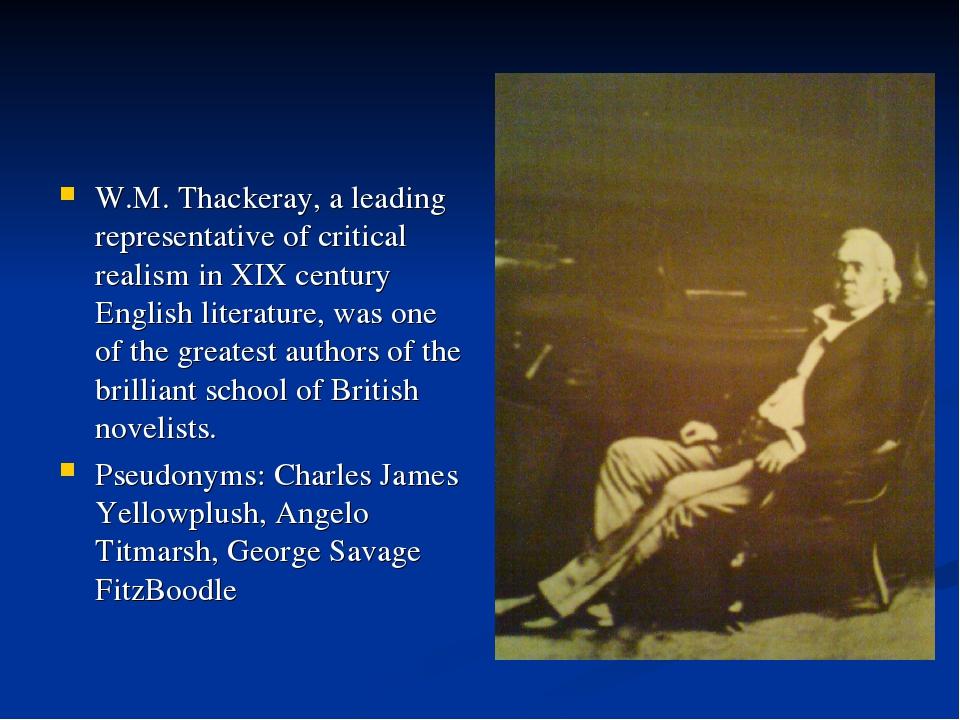 W.M. Thackeray, a leading representative of critical realism in XIX century E...