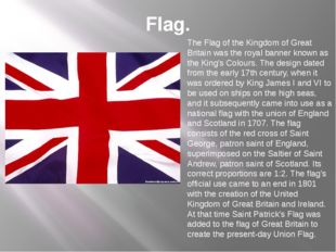 Flag. The Flag of the Kingdom of Great Britain was the royal banner known as