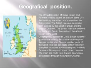 Geografical position. The United Kingdom of Great Britain and Northern Irelan