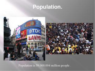 Population. Population is 59.000.004 million people .