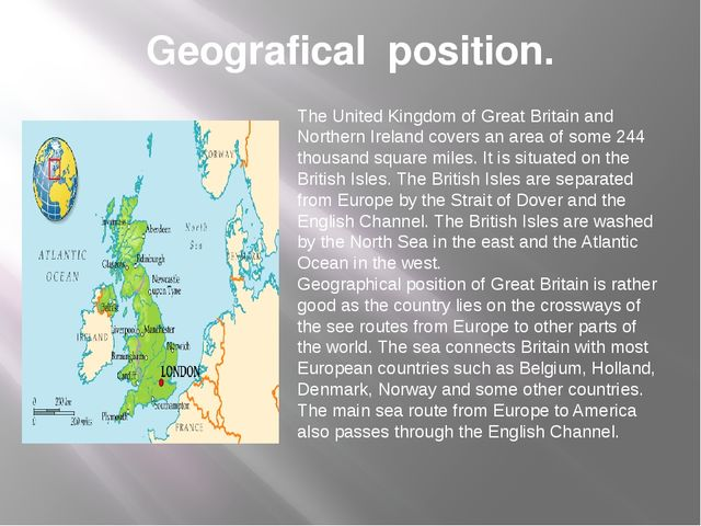 Geografical position. The United Kingdom of Great Britain and Northern Irelan...