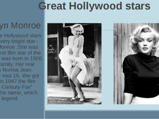 Great Hollywood stars Marylyn Monroe Among the Hollywood stars there is a ve