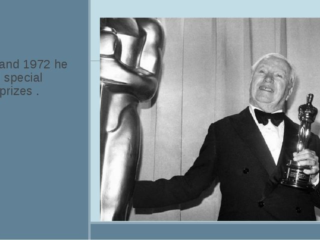 In 1928 and 1972 he received special ''Oscar'' prizes .
